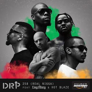 DRP - 258 (Real Nigga) [feat. LayLizzy & Hot Blaze]