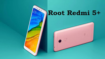 How to Root Redmi 5 Plus with/without PC