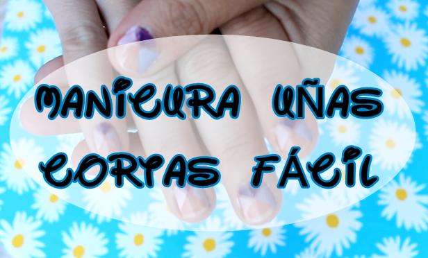 manicura facil uñas cortas