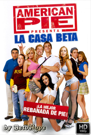 American Pie: Casa Beta [2007] [Latino-Ingles] HD 1080P [Google Drive] GloboTV