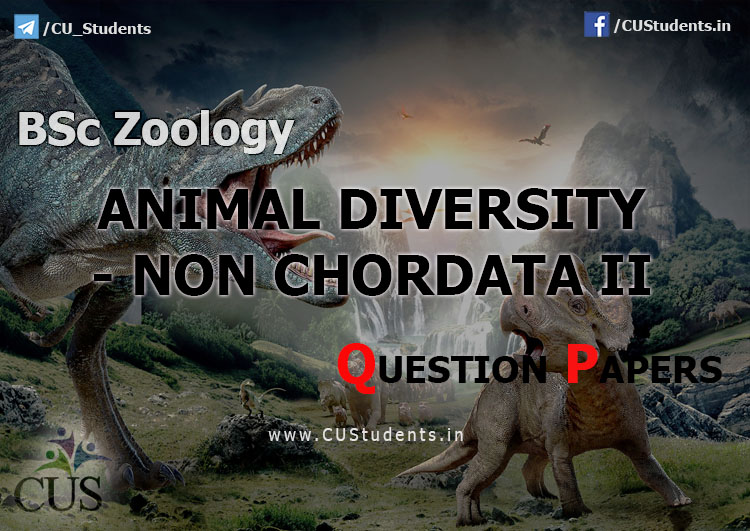 BSc Zoology Animal Diversity - Non Chordata II Previous Question Papers