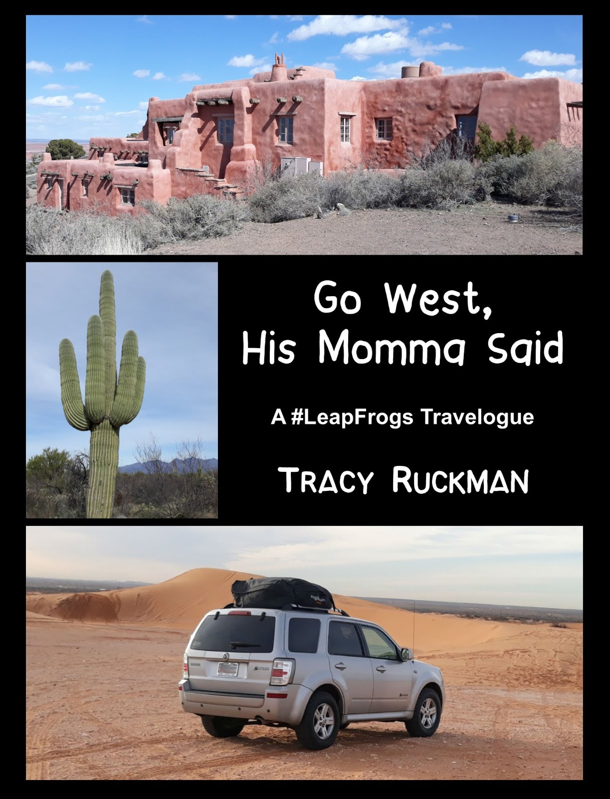 Go West, His Momma Said
