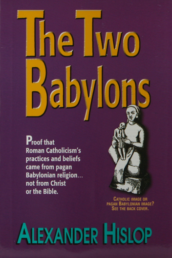 I Don t Recommend the Two Babylons For Refuting Roman Catholicism Back then  I remembered having read the book  Babylon  Mystery Religion   written by Ralph Woodrow  The book itself had an informative side