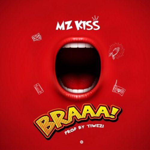[Music] Mz Kiss – BRAAA!