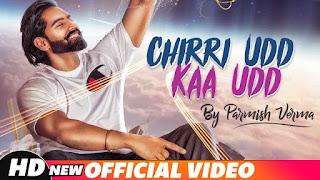 Chirri Udd Kaa Udd By Parmish Verma Punjabi HD Video Download