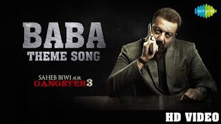 Baba Theme Lyrics | Saheb Biwi Aur Gangster 3 | Sanjay Dutt |Jimmy Shergill | Mahi Gill | Chitrangada