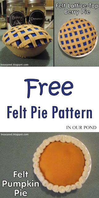 Pie Felt Food Patterns // In Our Pond // free printable // pretend play // kids play // play kitchen // crafting // diy // sewing