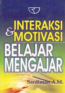 Interaksi Dan Motivasi Belajar Mengajar