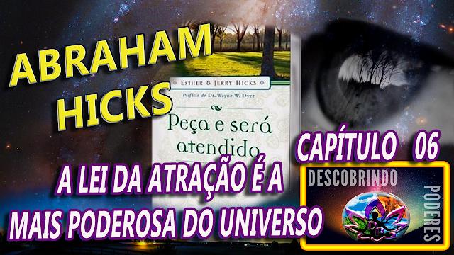 Abraham Hicks - Peça e lhe Será concedido - capítulo 06