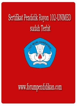 Sertifikat Pendidik Rayon 102-UNIMED sudah Terbit