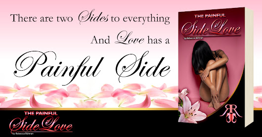 ***COVER REVEAL*** THE PAINFUL SIDE OF LOVE by Rebecca Rohman