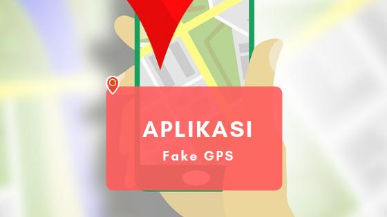 Aplikasi Fake GPS di Android