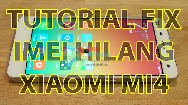 IMEI Pada Xiaomi Mi4 Kamu Terlanjur Hilang dan Lupa Backup Partisi EFS? Praktekkan Tutorial Cara Mengembalikannya Berikut Ini