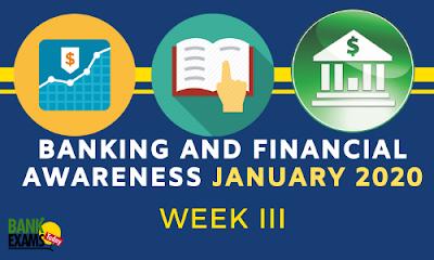 Banking and Financial Awareness January 2020: Week III