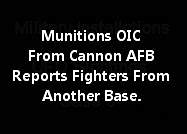 Munitions OIC From Cannon AFB Reports Fighters From Another Base.