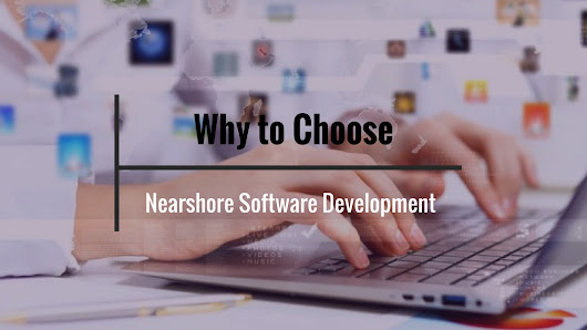 Why to Choose Nearshore Software Development?