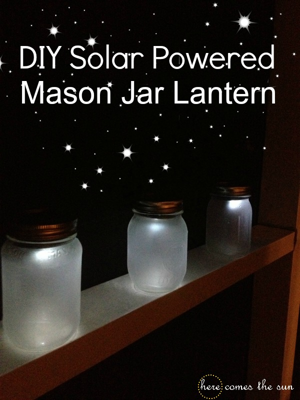 Diy Solar Powered Mason Jar Lantern Here Comes The Sun