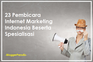 23 Pembicara Internet Marketing Indonesia Beserta Spesialisasi Skill-nya