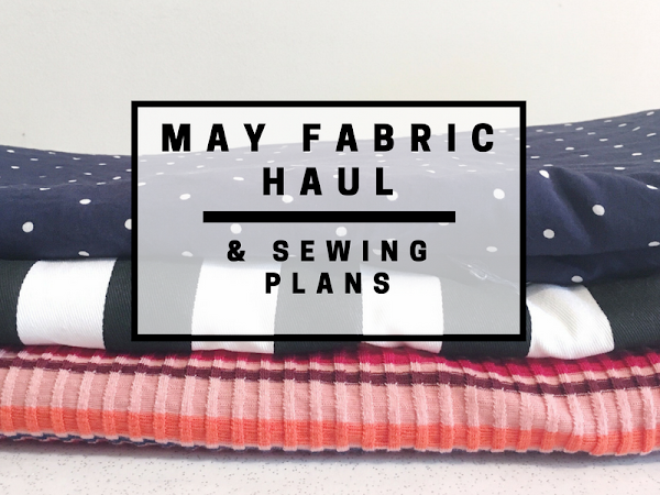 May fabric haul and sewing plans