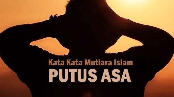 kata mutiara islam tentang putus asa