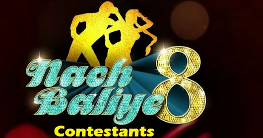 Nach Baliye 8 Couple Contestants Names: See Jodies 2017 Star Plus Show
