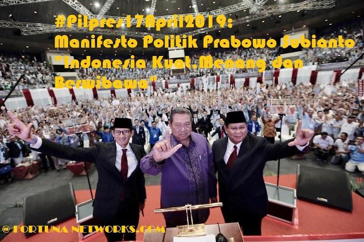 """#IndonesiaMenang; Manifesto Politik Prabowo Subianto """"Indonesia Kuat,dan Berwibawa"""