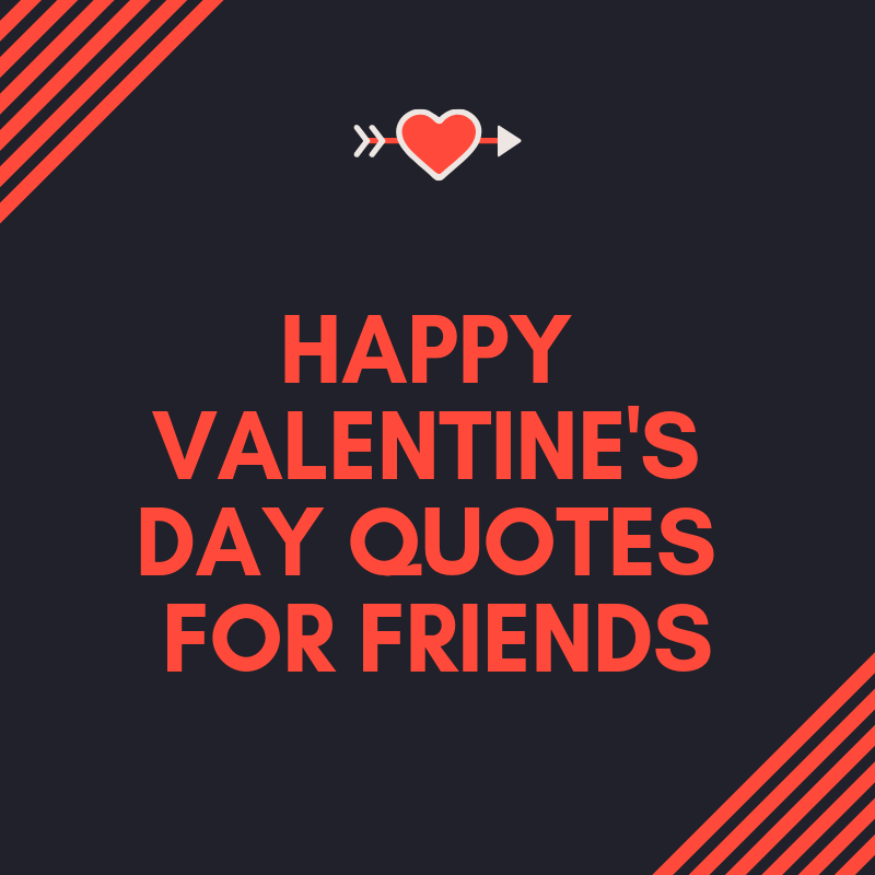 Best Valentines Day Quotes For Friends