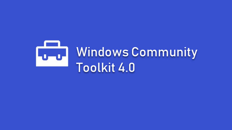 Windows Community Toolkit 4.0 released with new fluent DataGrid, Microsoft Graph controls