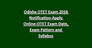 Odisha OTET Exam 2018 Notification-Apply Online-OTET Exam Date, Exam Pattern and Syllabus