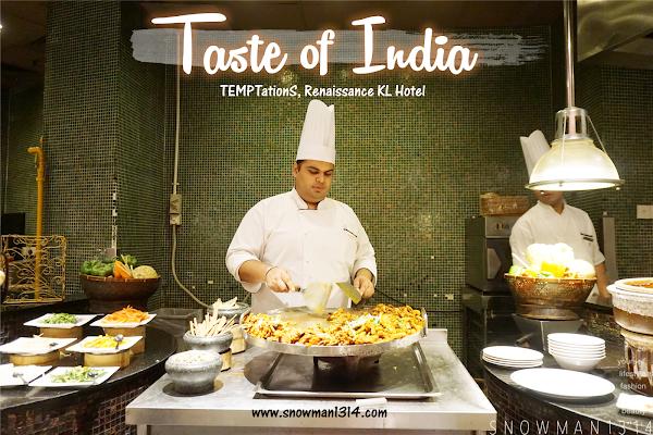 Taste of India @ TEMPTationS, Renaissance KL Hotel