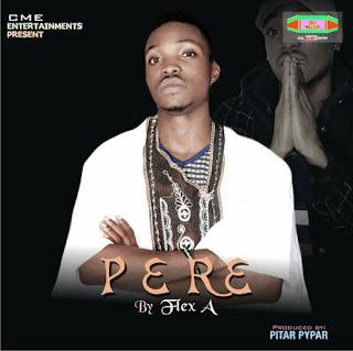 Music: Flex A – Pere | Ponmile Cover
