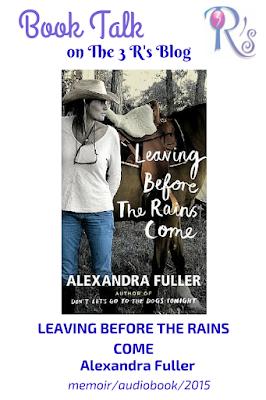 book review LEAVING BEFORE THE RAINS COME Alexandra Fuller memoir