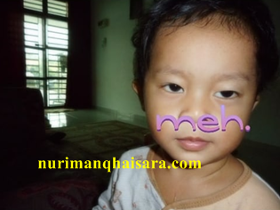 parenting,anak lelaki,baby boy,Muhammad Arif Furqan