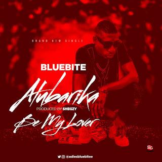 Bluebite - Alubarika + Be My Lover