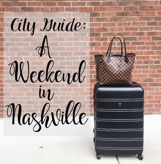 City Guide: A Weekend in Nashville
