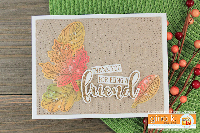 Thank You For Being A Friend Card by Juliana Michaels featuring Gina K Designs Stitched Leaves Stamp Set and Mini Kit