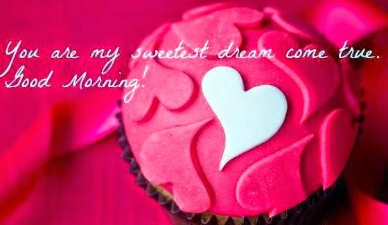 Wake up sweetheart! Good morning, I love you!