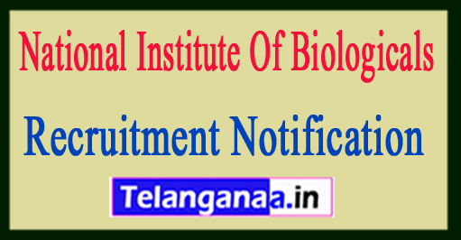 National Institute Of Biologicals NIB Recruitment Notification 2017