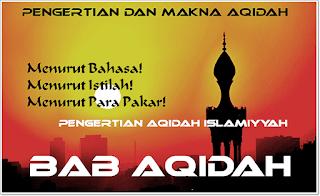 Pengertian Aqidah Islamiyyah Menurut Bahasa, Istilah dan Para Pakar