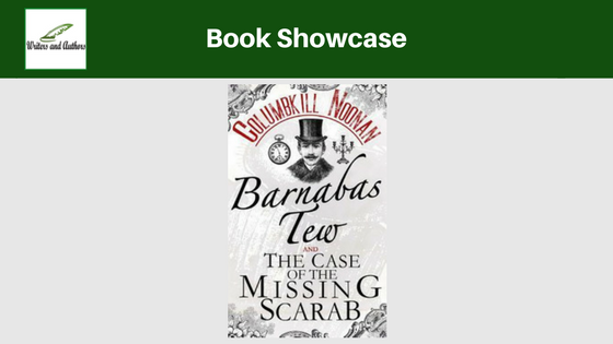 Book Showcase: Barnabus Tew and the Case of the Missing Scarab by Columbkill Noonan
