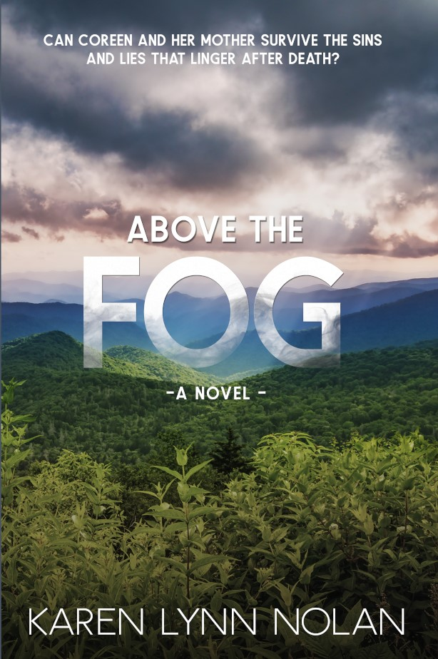 Above the Fog by Karen Lynn Nolan