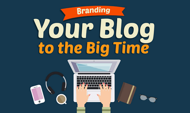 Branding Your Blog to the Big Time