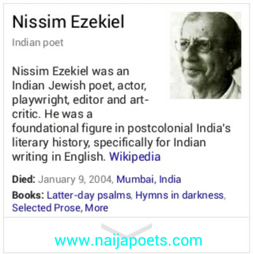urban nissim ezekiel Thus, we can say the poet nissim ezekiel has used a informal style to convey the thoughts of the old man a satire is a way of criticizing a person, an idea or anything else in a satire, the human follies are attacked by using humour, irony and exaggeration.