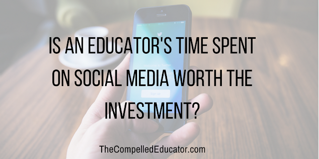 thecompellededucator.com - Is time spent on social media worth the investment?