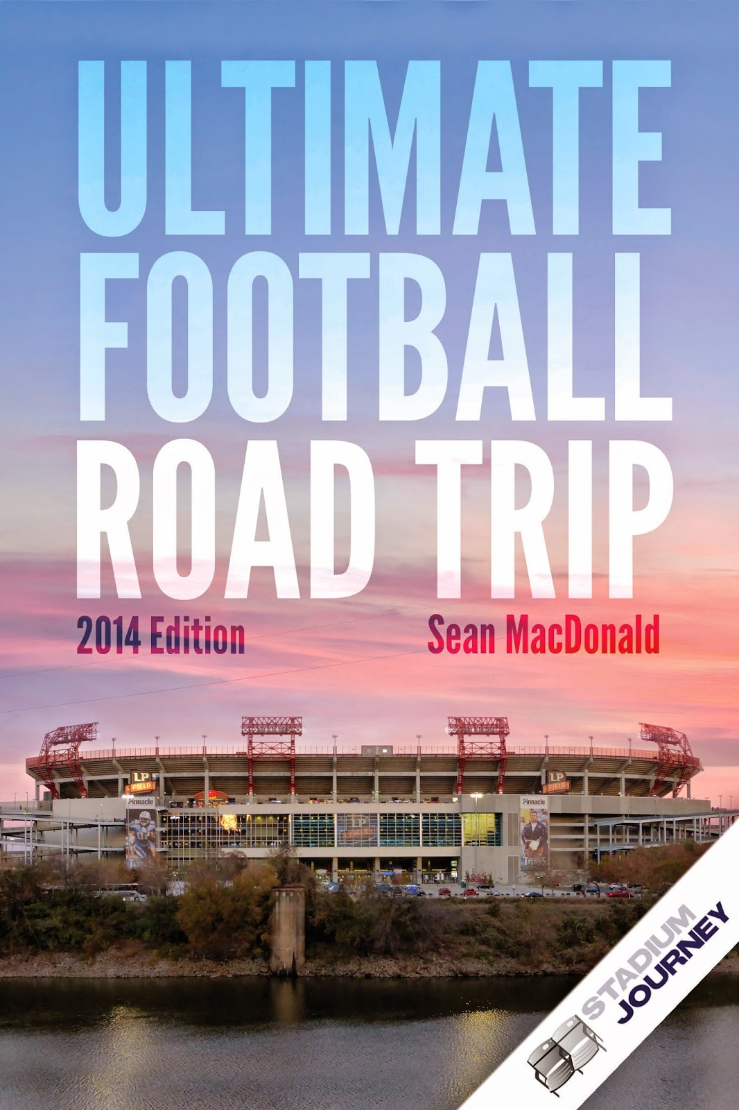 Rock Road Trip The Ultimate Collection: Sports Road Trips: The Ultimate Football Road Trip (2014