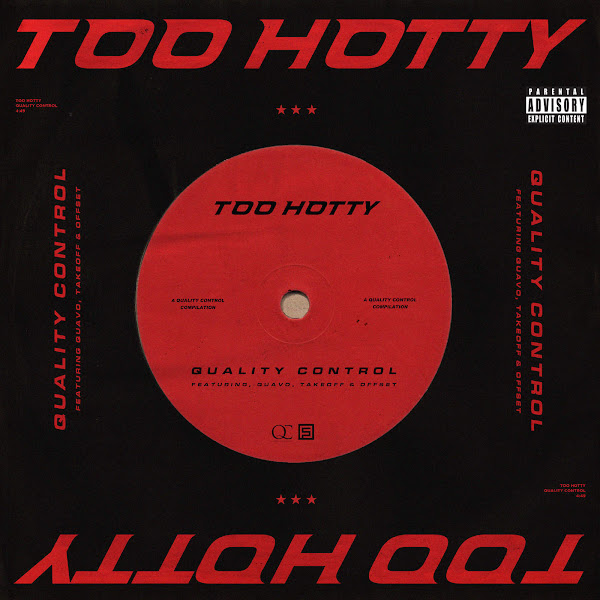 Quality Control - Too Hotty (feat. Quavo, Takeoff & Offset) - Single Cover