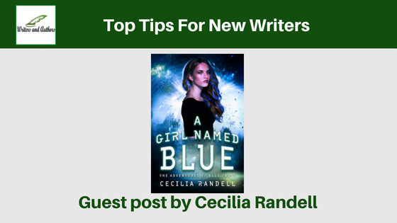 Top Tips For New Writers, Guest post by Cecilia Randell