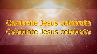 Lirik dan Kord Lagu Kristen Terbaik Celebrate Jesus Celebrate