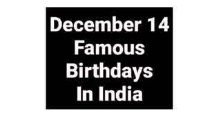 December 14 famous birthdays in India Indian celebrity Bollywood