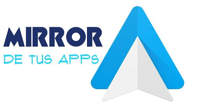 Como hacer mirror de tus apps en la pantalla de android auto